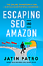 Escaping SEO and Amazon - Front Cover